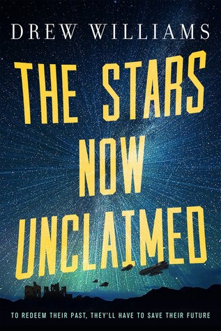 The Stars Now Unclaimed (The Universe After, #1)
