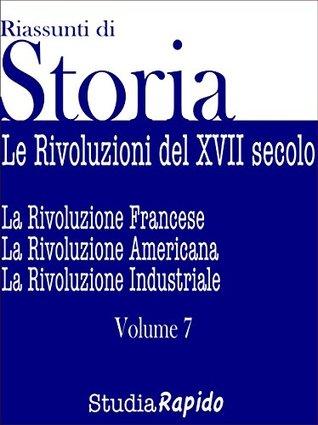Riassunti di Storia - Volume 7: Le rivoluzioni del XVII secolo