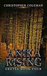 Anika Rising (Gretel #4)