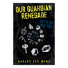 Our Guardian Renegade by Harley Zed Mona