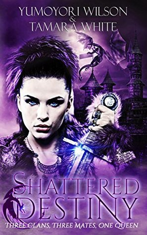 Shattered Destiny (Reclaiming the Throne, #1)