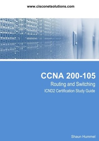 CCNA Routing and Switching 200-105: ICND2 Certification Study Guide