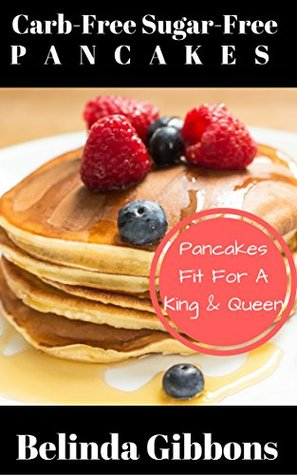 Carb-Free Sugar-Free Pancakes: Pancakes Fit For a King & Queen
