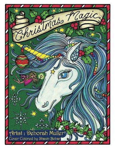Christmas Magic: Christmas Magic Coloring Book by Deborah Muller. Fairies, Mermaids, Unicorns, Snowmen and Magic!