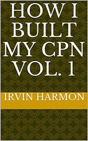 How I Built My CPN Vol. 1