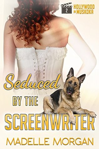 seduced-by-the-screenwriter-hollywood-in-muskoka-book-2