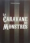 La caravane des monstres by Evelyne Gratien