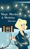 Book cover for Magic, Murder & Mistletoe