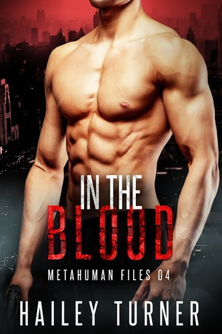 New Release Review: In the Blood (Metahuman Files #4) by Hailey Turner