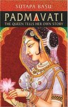 Padmavati The queen tells her own story
