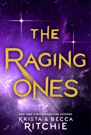 The Raging Ones (The Raging Ones #1) by Krista Ritchie, Becca Ritchie