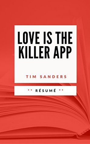 LOVE IS THE KILLER APP: Résumé en Français