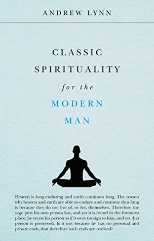 Classic Spirituality for the Modern Man (Classics for the Modern Man Book 2)
