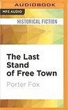 The Last Stand of Free Town