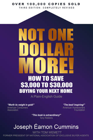NOT ONE DOLLAR MORE! How to Save $3,000 to $30,000 Buying You... by Joseph Éamon Cummins
