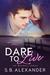 Dare to Live (Maxwell, #5)