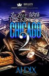 In Love With The King Of Chicago 2 by A.J. Dix