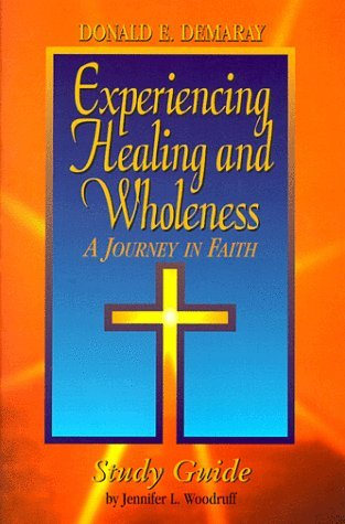 Experiencing Healing and Wholeness: A Journey in Faith