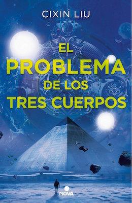 El problema de los tres cuerpos (Trilogía de los Tres Cuerpos, #1)