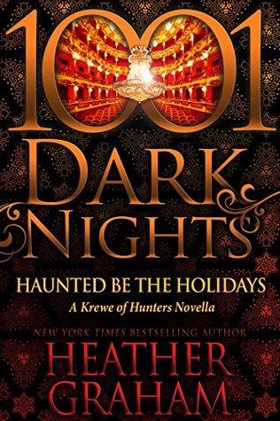 Haunted Be the Holidays (1001 Dark Nights #91; Krewe of Hunters #26.5)