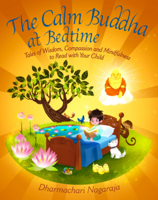 the-calm-buddha-at-bedtime-tales-of-wisdom-compassion-and-mindfulness-to-read-with-your-child