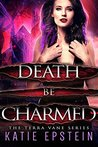 Death Be Charmed (Terra Vane #2)