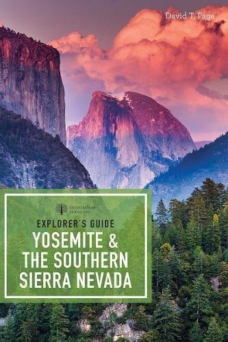 Explorer's Guide Yosemite & the Southern Sierra Nevada