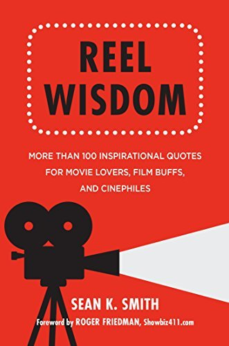 Reel Wisdom: The Complete Quote Collection for Movie Lovers, Film Buffs and Cinephiles (Little Book. Big Idea.)