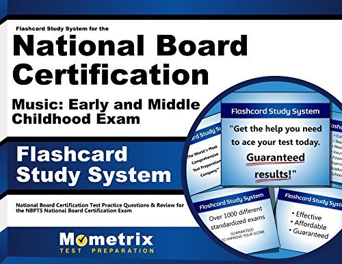 Flashcard Study System for the National Board Certification Music: Early and Middle Childhood Exam: National Board Certification Test Practice ... National Board Certification Exam