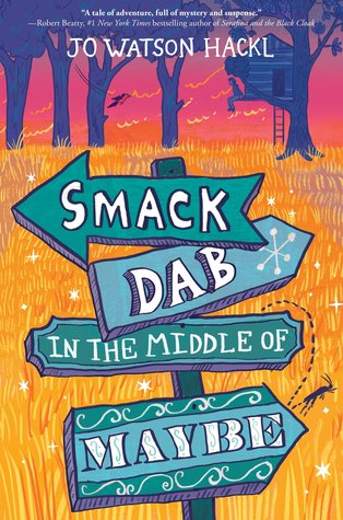 Smack Dab in the Middle of Maybe by Jo Hackl