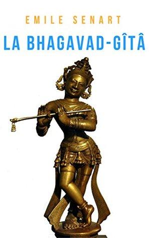 La Bhagavad-Gîtâ: Le Chant du Bienheureux