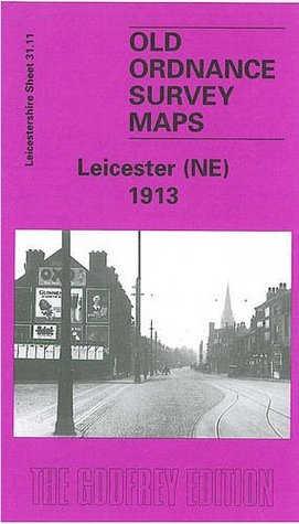 Leicester (North East) 1913: Leicestershire Sheet 31.11 (Old O.S. Maps of Leicestershire)