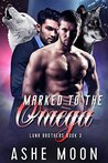 Marked to the Omega by Ashe Moon