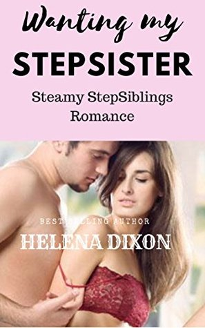 Wanting my StepSister: Steamy StepSiblings Romance