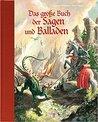 Das große Buch der Sagen und Balladen