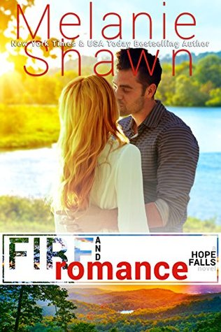 Fire and Romance (Hope Falls #15) by Melanie Shawn