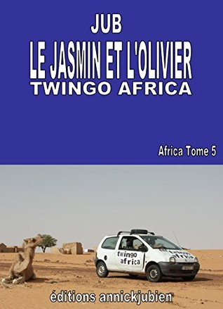 LE JASMIN ET L'OLIVIER: TWINGO AFRICA