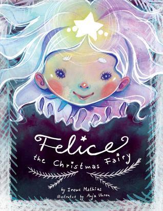Felice the Christmas Fairy by Irene Mathias