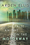 The False Knight on the Motorway