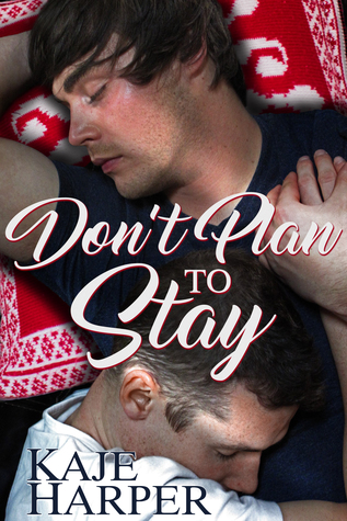 Recent Release Review: Don't Plan to Stay by Kaje Harper