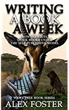 Writing a Book a Week by Alex Foster