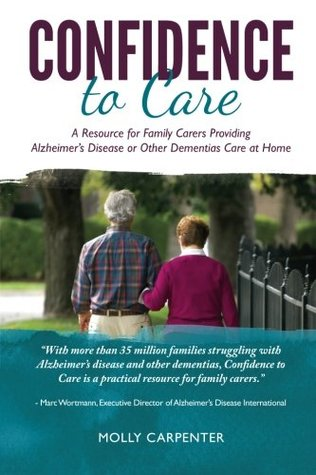 Confidence to Care [Irish Edition]: A Resource for Family Carers Providing Alzheimer's Disease or Other Dementias Care at Home