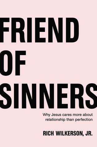 Friend of Sinners by Rich Wilkerson Jr.