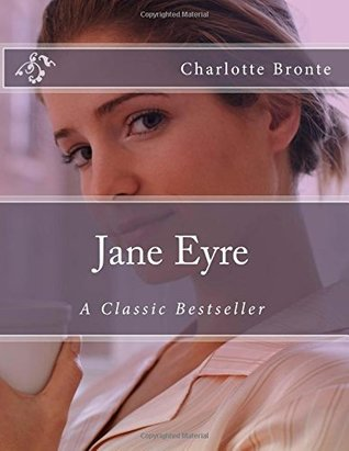 Jane Eyre: A Classic Bestseller