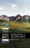 Eräretkillä Alaskassa