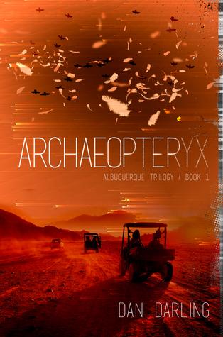 Archaeopteryx (The Albuquerque Trilogy #1)