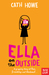 Ella on the Outside by Cath Howe