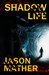 Shadow Life by Jason  Mather