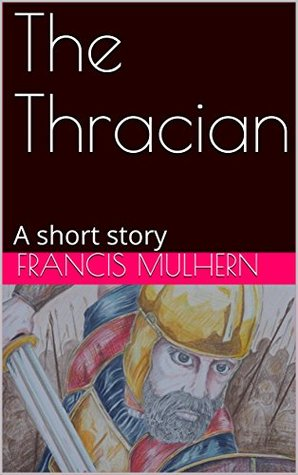 The Thracian: A short story