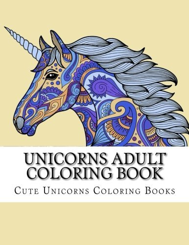 Unicorns Adult Coloring Book: Large One Sided Stress Relieving, Relaxing Unicorns Coloring Book For Grownups, Women, Men & Youths. Easy Unicorn Designs & Patterns For Relaxation